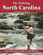 Fly Fishing North Carolina : A Beginner's Guide to Armed Defense - Anthony Vinson Smith