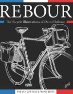 Rebour : The Bicycle Illustrations of Daniel Rebour - Rob Van der Plas