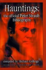 Hauntings :  The Official Peter Straub Bibliography