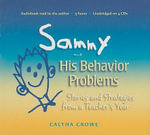 Sammy and His Behavior Problems : Stories and Strategies from a Teacher's Year - Caltha Crowe