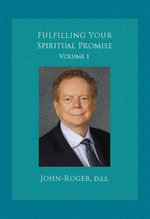 Fulfilling Your Spiritual Promise : Volumes 1, 2 and 3 - DSS John-Roger