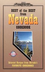 Best of the Best from Nevada Cookbook : Selected Recipes from Nevada's Favorite Cookbooks