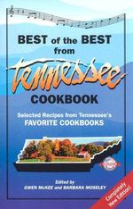 Best of the Best from Tennessee Cookbook : Selected Recipes from Tennessee's Favorite Cookbooks