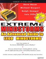Extreme Mindstorms : An Advanced Guide to Lego Mindstorms - Dave Baum