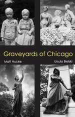 Graveyards of Chicago - Ursula Bielski