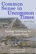 Common Sense in Uncommon Times : Survival Techniques for a Changing World - Pamela Meyer-Crissey