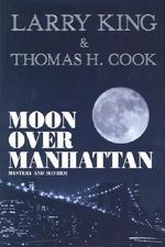 Moon over Manhattan : Mystery and Mayhem - Larry King