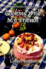Cooking with My Friends :  Kentucky Recipes Tried and True - Lavece Hughes