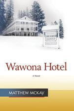 Wawona Hotel - Dr Matthew McKay