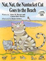Nat, Nat, the Nantucket Cat Goes to the Beach - Peter W Barnes