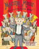 Maestro Mouse : And the Mystery of the Missing Baton - Peter W Barnes