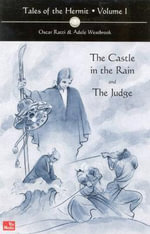 Tales of the Hermit : Volume 1 -- Castle in the Rain & the Judge - Oscar Ratti