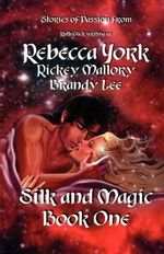 Silk and Magic Book One - Rebecca York