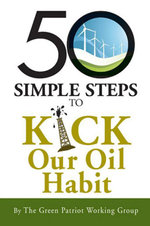 50 Simple Steps to Kick Our Oil Habit - The Green Patriot Working Group