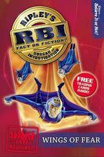 Ripley's Bureau of Investigation 5 : Wings of Fear - Ripley's Believe It or Not!