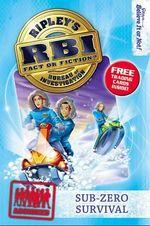 Ripley's Bureau of Investigation 6 : Sub-Zero Survival - Ripley's Believe It or Not!