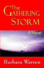 The Gathering Storm --A Novel :  Six Phases of Awareness Exercises to Reach Your O... - Barbara Warren