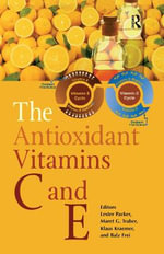 Antioxidants : Vitamins C and E for Health
