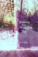 Walking Into the Night Sky - Lyn King