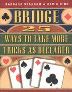 Bridge : 25 Ways to Take More Tricks as Declarer - Barbara Seagram