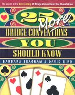 25 More Bridge Conventions - Barbara Seagram