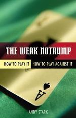 The Weak Notrump : How to Play it - How to Play Against it - Andy Stark