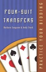 Four-Suit Transfers : Practice Your Bidding - Barbara Seagram