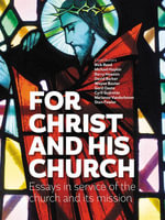 For Christ and his church : Essays in service of the church and its mission