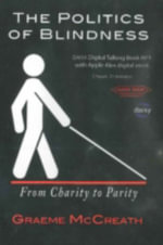 Politics of Blindness : From Charity to Parity - Granville Island Publishing
