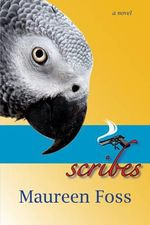 Scribes : A Novel - Maureen Foss