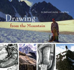 Drawing from the Mountain : An Illustrated Journey - Lorne Perry