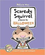 Scaredy Squirrel Prepares for Halloween : A Safety Guide for Scaredies - Melanie Watt