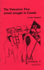 The Vancouver Five : Armed Struggle in Canada - Jalil Muntaqim