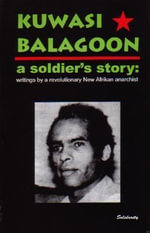 A Soldier's Story : Writings by a Revolutionary New Afrikan Anarchist - Clifford Harper