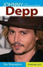 Johnny Depp : The Passionate Rebel - Stone Wallace