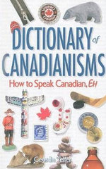 Dictionary of Canadianisms : How to Speak Canadian, Eh - Geordie Telfer