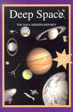 Deep Space : The NASA Mission Reports