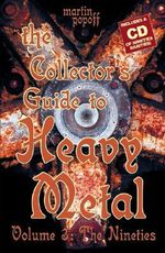 Collector's Guide to Heavy Metal : Nineties v. 3 - Martin Popoff