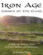 Iron Age : Council of the Clans - Brendan Myers