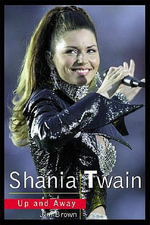 Shania Twain : Up and Away - Jim Brown
