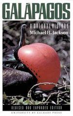 Galapagos : A Natural History - Michael H. Jackson