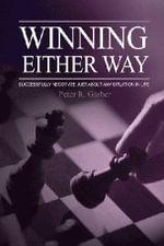 Winning Either Way : Successfully Negotiate Just About Any Situation in Life - Peter R. Garber