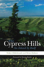 The Cypress Hills : An Island by Itself - Walter Hildebrandt