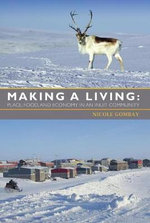 Making a Living : Place, Food, and Economy in an Inuit Community - Nicole Gombay