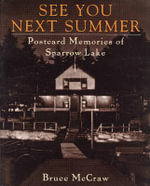 See You Next Summer : Postcard Memories of Sparrow Lake - Bruce McCraw