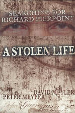 A Stolen Life : Searching for Richard Pierpoint - Peter Meyler
