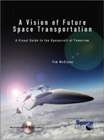 A Vision of Future Space Transportation : A Visual Guide to Future Spacecraft Concepts - Tim McElyea