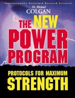 The New Power Program : New Protocols for Maximum Strength - Michael Colgan