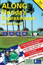 Along Florida's Expressways, 3rd Edition - Dave Hunter