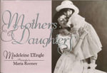 Mothers and Daughters - Madeleine L'Engle